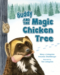 Buddy and the Magic Chicken Tree by Mary A Livingston and Amanda Shufelberger. Illustrated by Tim Livingston. 2014 Red Tail Publishing