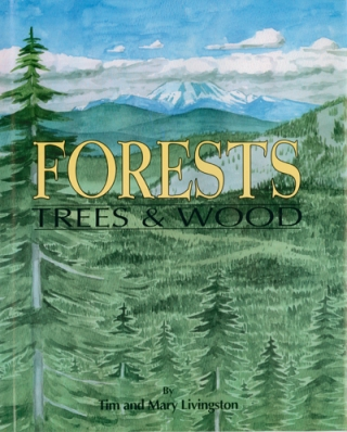 - - - - Forests, Trees and Wood   - - by Tim and Mary A Livingston. Illustrated by Tim Livingston. 1993 Red Tail Publishing