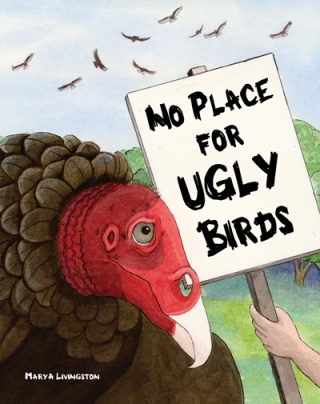 - - -  No Place for Ugly Birds  - - -  by Mary A Livingston. 2013 Red Tail Publishing